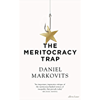 The Meritocracy Trap: Or, The Tyranny of Just Deserts (English Edition)