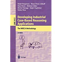 Developing Industrial Case-Based Reasoning Applications: The INRECA Methodology (Lecture Notes in Computer Science)