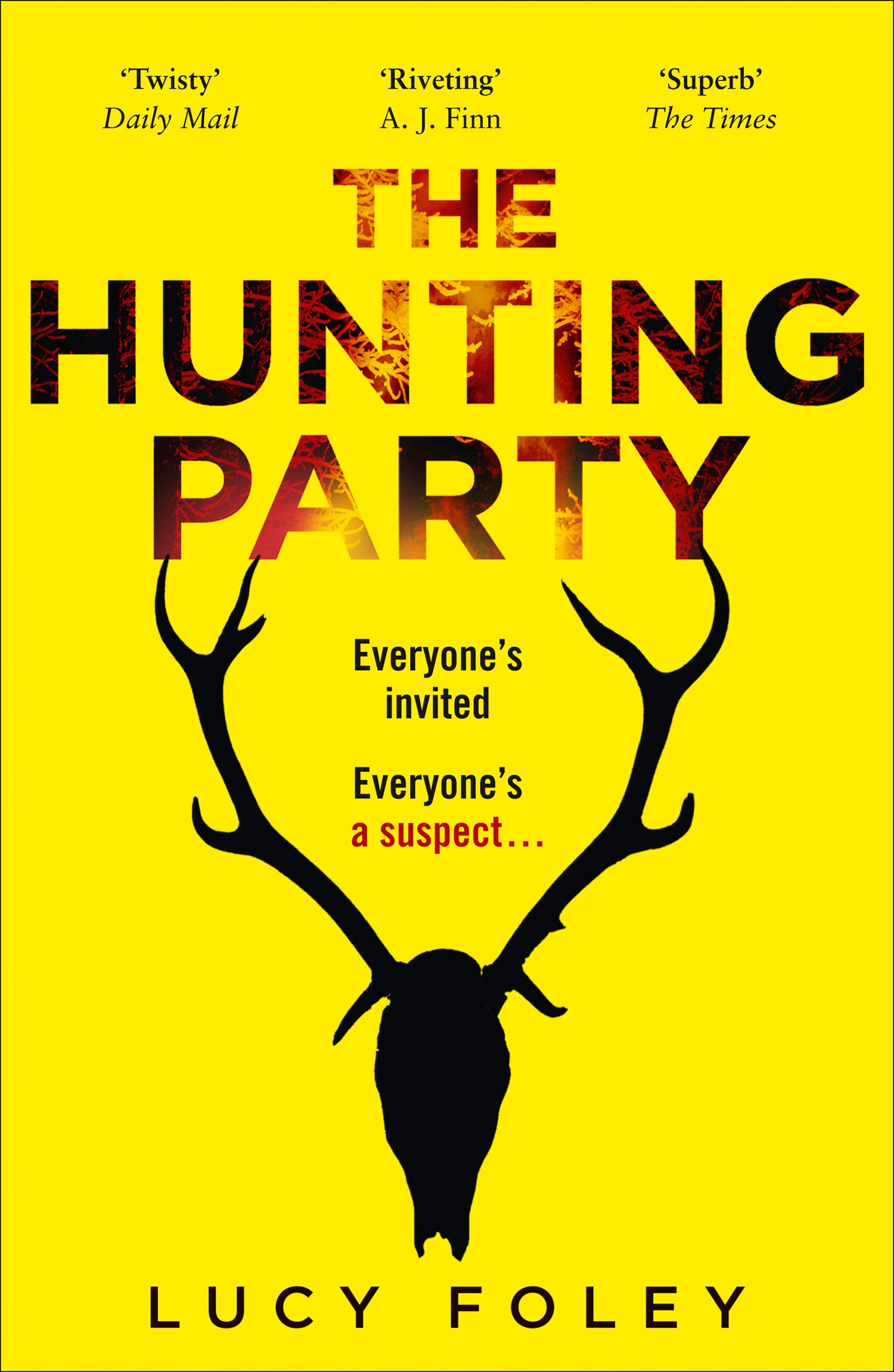 The Hunting Party A Must Read For All Lovers Of Crime Fiction And Thrillers From The Author Of Best Sellers Like The Guest List Kindle Edition By Foley Lucy Mystery Thriller
