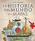 La Historia del Mundo En Mapas (Atlas Ilustrado)