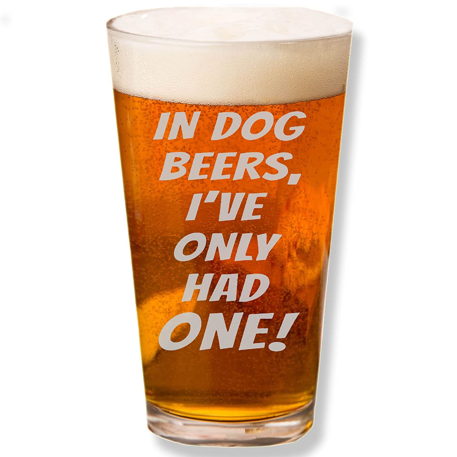 Shop4Ever In Dog Beers, I've Only Had One! Laser Engraved Beer Pint Glass (Clear, 16 oz.) I've Only Had One! Laser Engraved Beer Pint Glass (Clear dogbeer_beer1