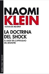 La doctrina del shock: El auge del capitalismo del desastre (Spanish Edition) Kindle Edition