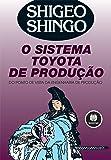 O Sistema Toyota de Produção: Do Ponto de Vista da Engenharia de Produção