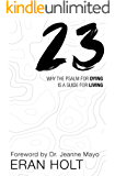 23: Why the Psalm for Dying is a Guide for Living.