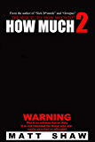 How Much 2: An Extreme Horror Novel (The Game)