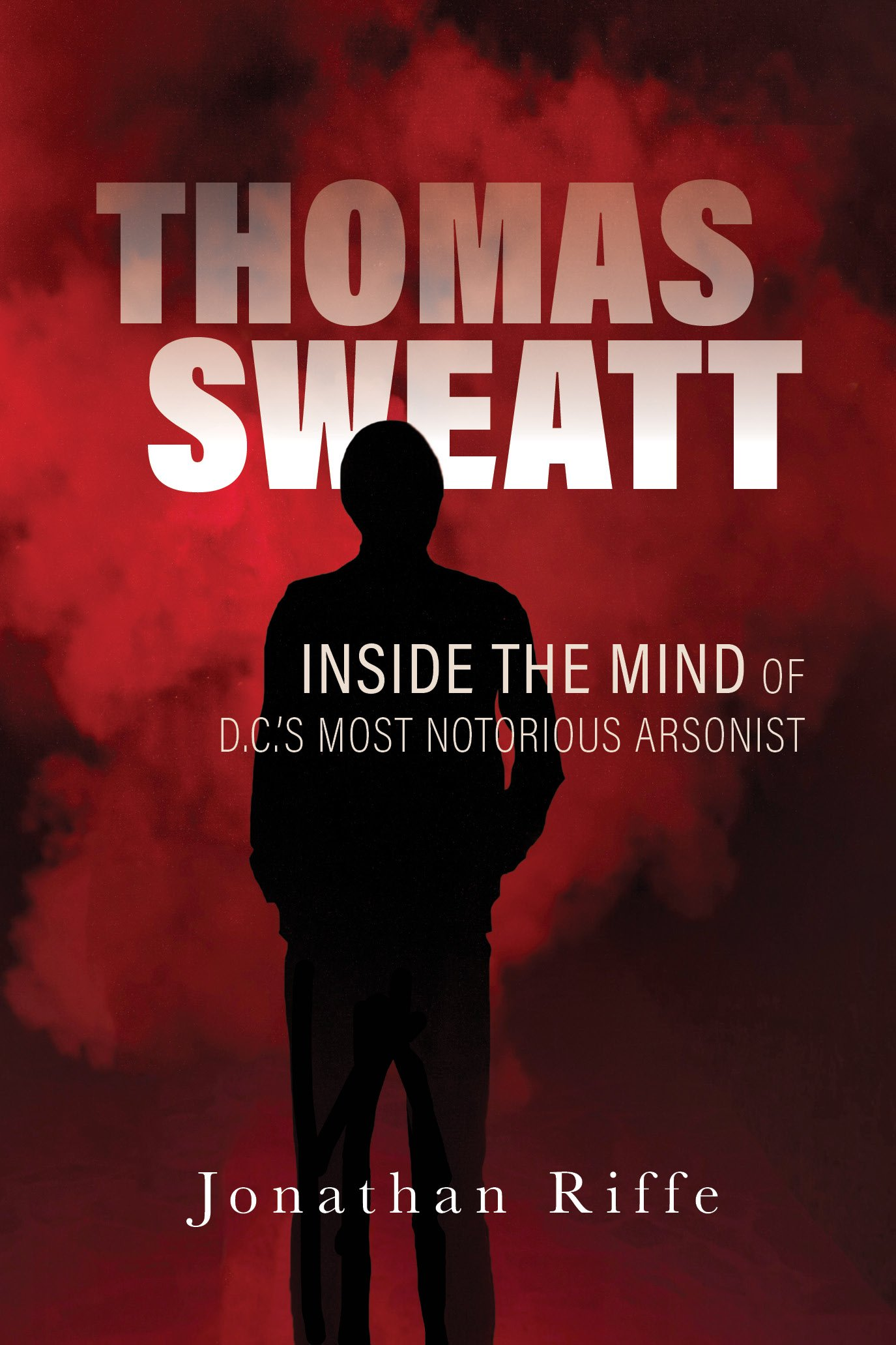 Thomas Sweatt: Inside the Mind of DC\'s Most Notorious ...