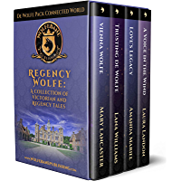 Regency Wolfe: A de Wolfe Pack Connected World collection of Victorian and Regency Tales (English Edition)