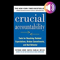 Crucial Accountability, Second Edition: Tools for Resolving Violated Expectations, Broken Commitments, and Bad Behavior