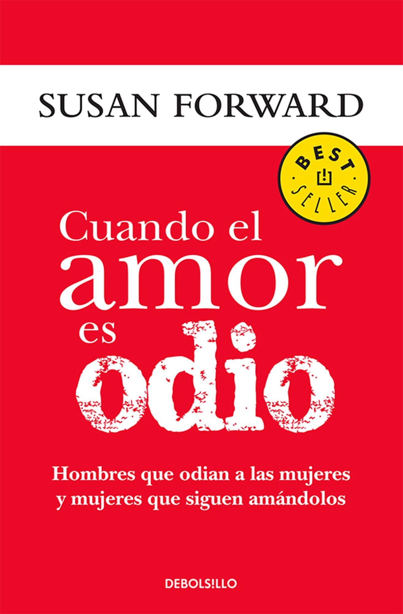 Cuando el amor es odio: Amazon.es: FORWARD, SUSAN: Libros