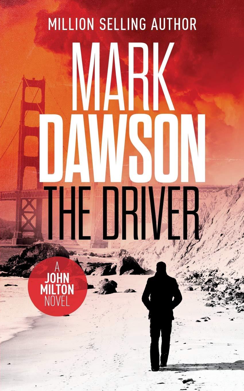 Read Online The Driver (John Milton Thrillers) (Volume 4) pdf epub