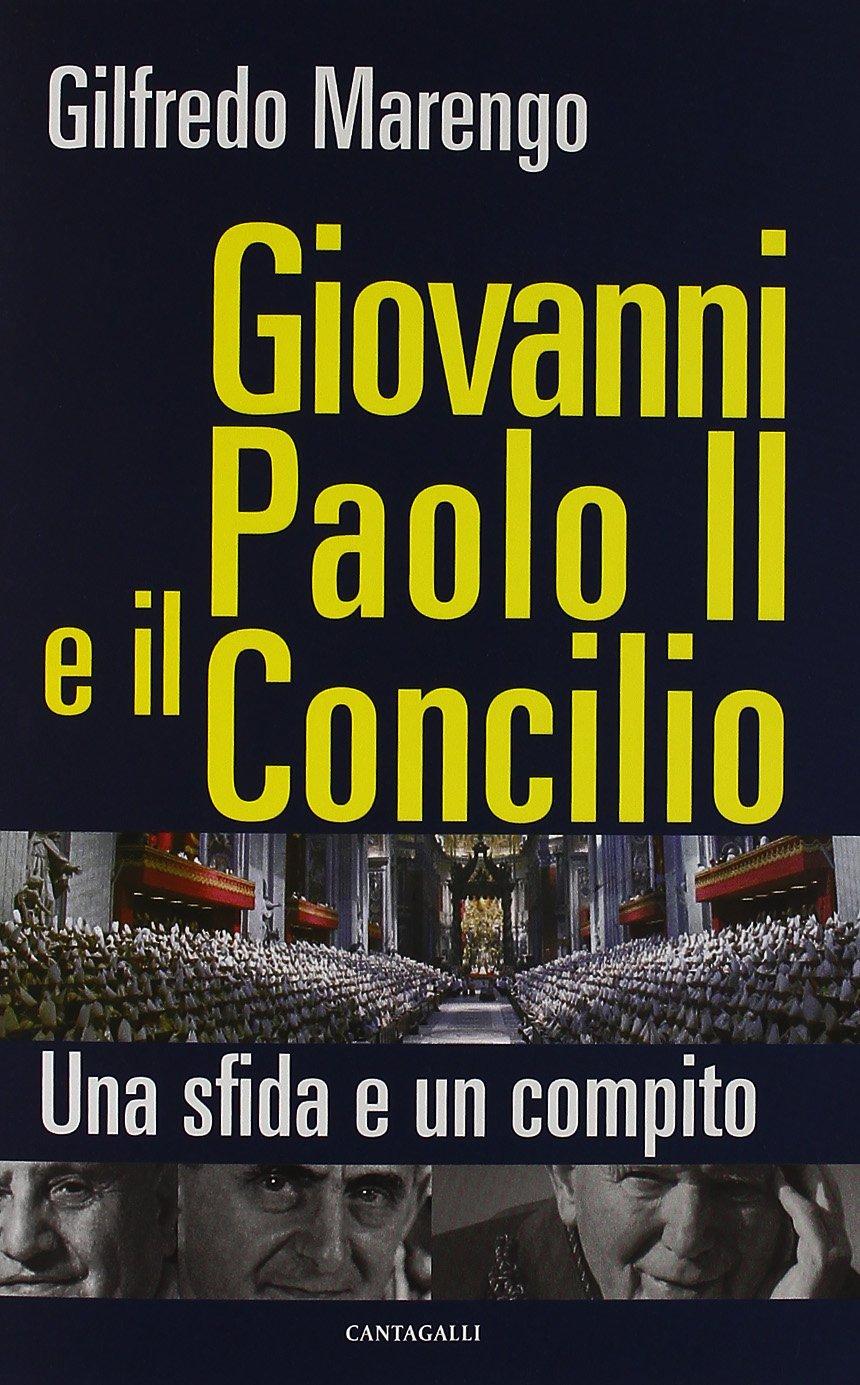 Download Giovanni Paolo II e il Concilio. Una sfida e un compito PDF