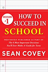 "Decision #1: How to Succeed in School: Previously published as part of ""The 6 Most Important Decisions You'll Ever Make"" Kindle Edition"
