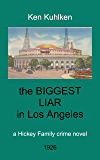 The Biggest Liar in Los Angeles (Hickey Family crime novel Book 1)