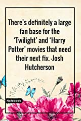 There S Definitely A Large Fan Base For The Twilight And Harry Potter Movies That Need Their Next Fix Josh Hutcherson Notebook With Unique Notebook Gift Lined Notebook 120 Pages Lopez Carolina 9798689850191 Do you like this video? amazon com