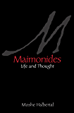 Maimonides: Life and Thought