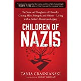 Children of Nazis: The Sons and Daughters of Himmler, Göring, Höss, Mengele, and Others― Living with a Father's Monstrous Leg