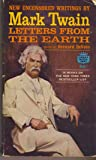 Letters From the Earth: New Uncensored Writings by Mark Twain