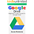 Google Drive: Beginner's Crash Course To Google Drive (Docs, Excel, Cloud, Picture and Video Storage)