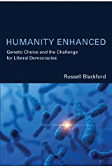 Humanity Enhanced: Genetic Choice and the Challenge for Liberal Democracies (Basic Bioethics) Kindle Edition