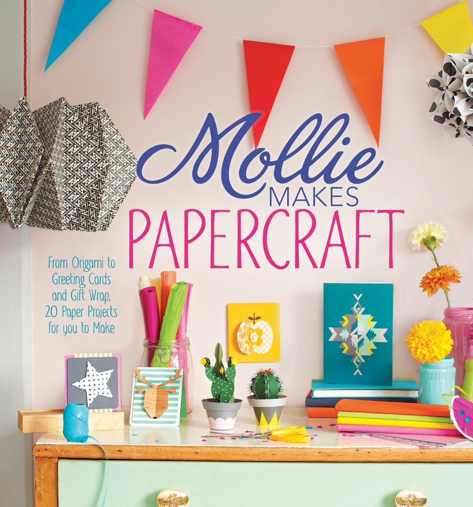 Download Mollie Makes Papercraft: From Origami to Greeting Cards and Gift Wrap, 20 Paper Projects for You to Make pdf
