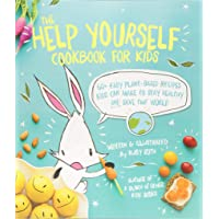 The Help Yourself Cookbook for Kids: 60 Easy Plant-Based Recipes Kids Can Make to Make to Stay Healthy and Save the Earth