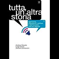 Tutta un'altra storia: Egemonia, populismo, welfare e democrazia nell'era digitale
