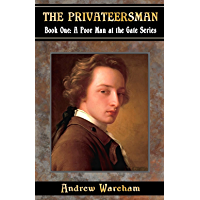 The Privateersman (A Poor Man at the Gate Series, Book 1)