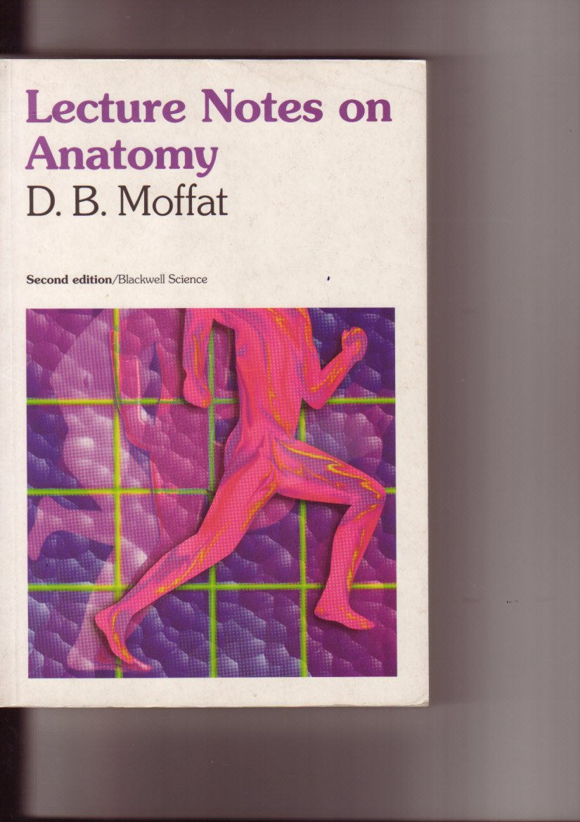Lecture Notes on Anatomy: Amazon.co.uk: David Moffat: 9780632036967 ...