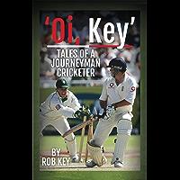 Rob Key: My Life in Cricket (English Edition)