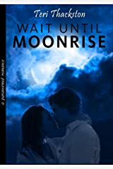 Wait Until Moonrise Kindle Edition