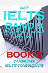 GET IELTS BAND 9 - In Academic Writing - BOOK 2 - Essay Planning Kindle Edition