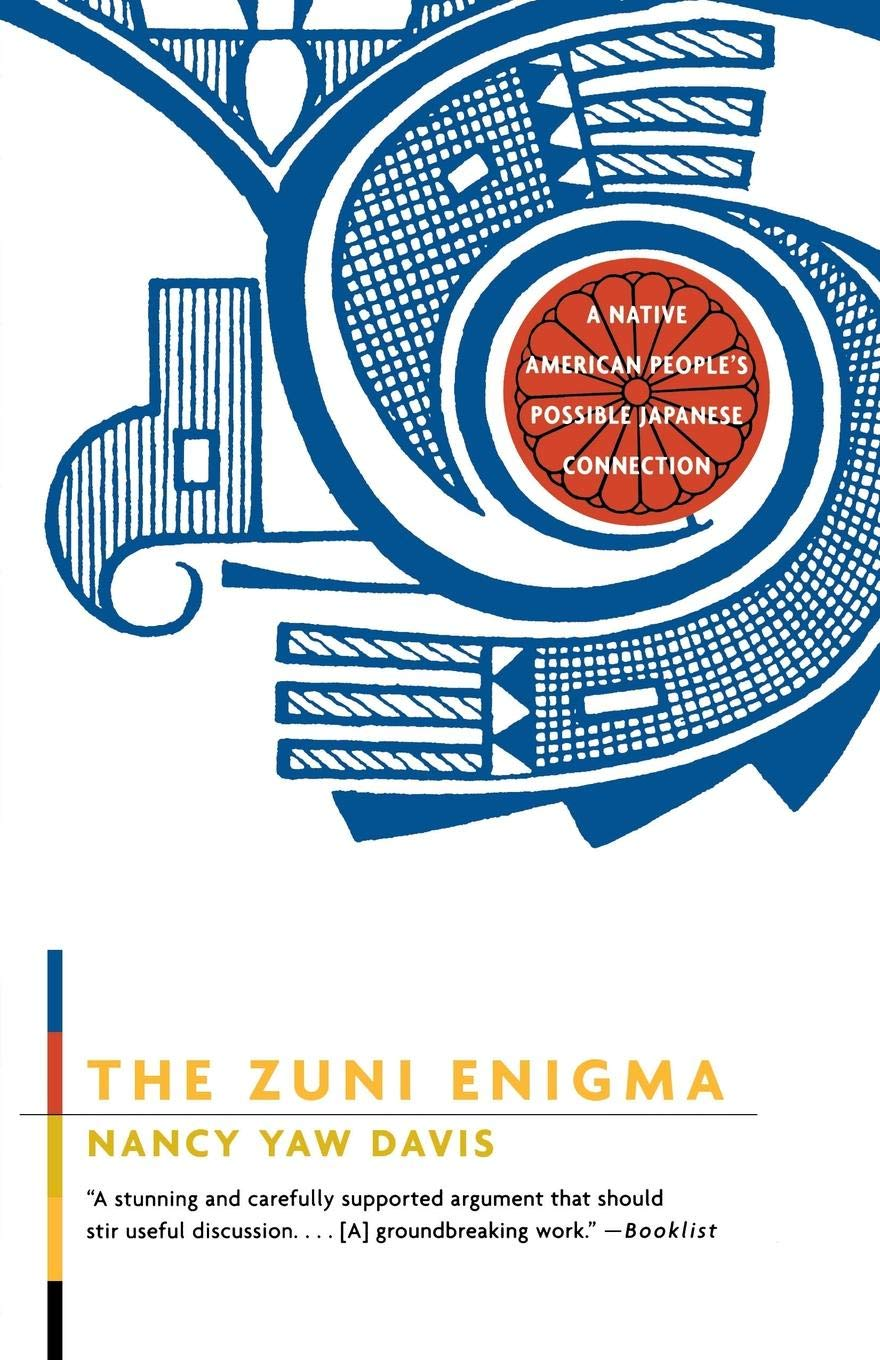 The Zuni Enigma A Native American Peoples Possible Japanese