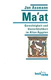 Ma'at: Gerechtigkeit und Unsterblichkeit im Alten Ägypten (Beck'sche Reihe)