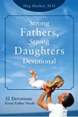 Strong Fathers, Strong Daughters Devotional: 52 Devotions Every Father Needs Kindle Edition