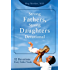 Strong Fathers, Strong Daughters Devotional: 52 Devotions Every Father Needs
