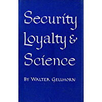 Security, Loyalty, and Science (Cornell Studies in Civil Liberties) (English Edition)