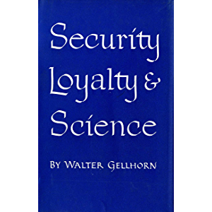 Security, Loyalty, and Science (Cornell Studies in Civil Liberties)