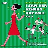 I Saw Her Kissing Nat Cole vol.3〜with Riko Shimatani〜