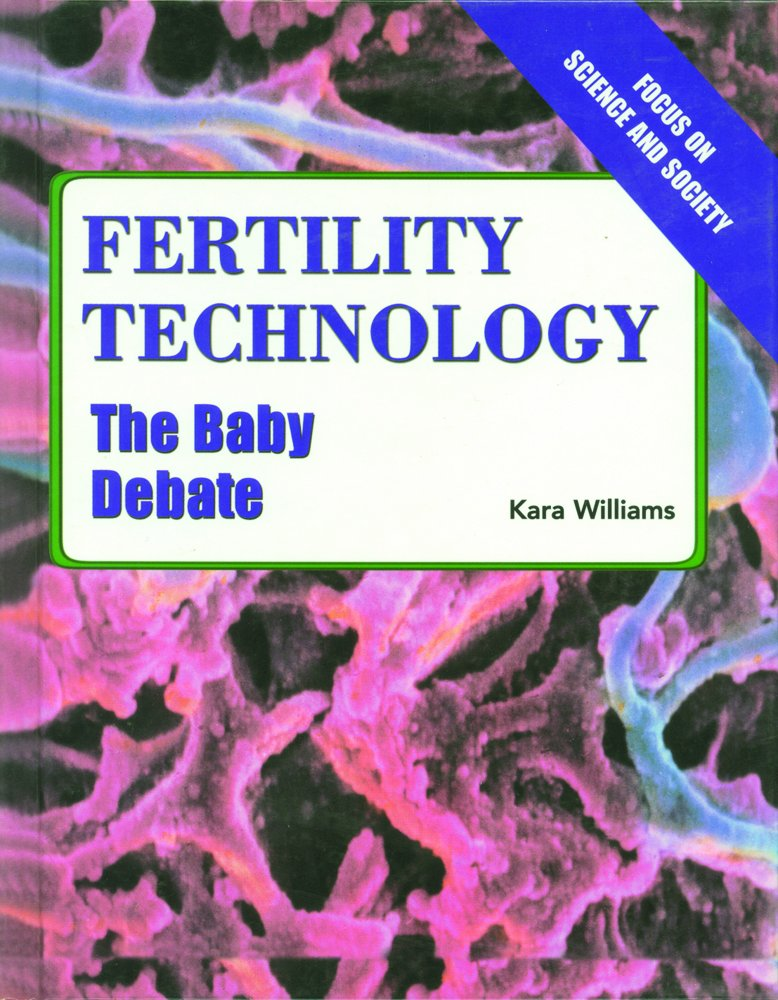 Download Fertility Technology: The Baby Debate (Focus on Science and Society) pdf epub