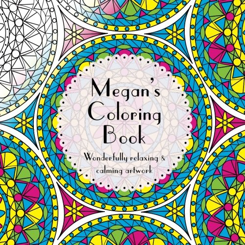Megan's Coloring Book: adult coloring featuring mandalas, abstract and floral artwork PDF