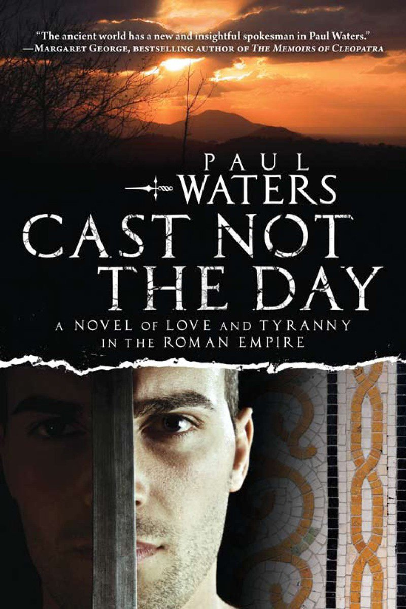 Download Cast Not the Day: A Novel of Love and Tyranny pdf epub