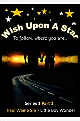 Wish Upon A Star: To Follow Where You Are (1) Kindle Edition