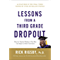 Lessons From a Third Grade Dropout (English Edition)