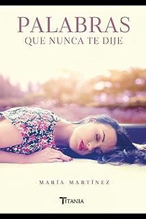 Palabras que nunca te dije (Titania amour) (Spanish Edition)