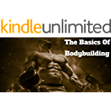 The Basics Of Bodybuilding : For Beginners
