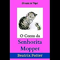 O Conto da Senhorita Moppet (O Universo de Beatrix Potter Livro 9)