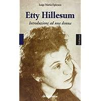 Etty Hillesum. Introduzione ad una donna