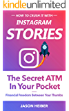 Instagram Stories: The Secret ATM in Your Pocket - Financial Freedom Between Your Thumbs