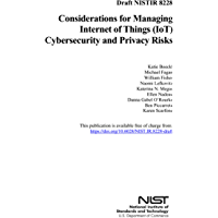 Considerations for Managing Internet of Things: NISTIR 8228 Cybersecurity and Privacy Risks