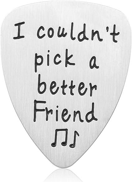 Púa de guitarra con texto en inglés I Couldnt Pick A Better Friend, ideal como regalo de amistad para mujeres, hombres, niñas, niños, cumpleaños, graduación, regalos de Navidad: Amazon.es: Instrumentos musicales